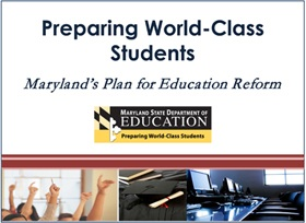 Preparing World-Class Students: Maryland's Plan for Education Reform